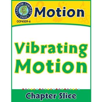 Motion: Vibrating Motion Gr. 5-8