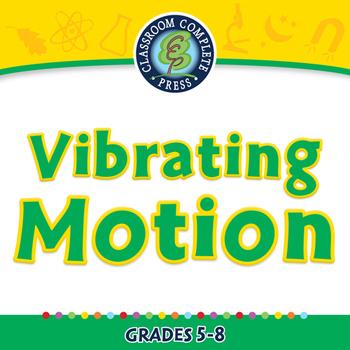 Motion: Vibrating Motion - MAC Gr. 5-8