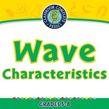 Motion: Wave Characteristics - NOTEBOOK Gr. 5-8