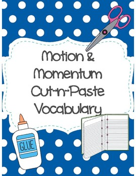 Motion and Momentum Cut-n-Paste Vocabulary