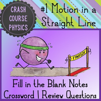 Motion in a Straight Line (Crash Course Physics Notes #1)