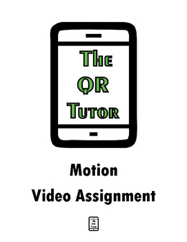 Motion in a Straight Line QR Code Video Assignment