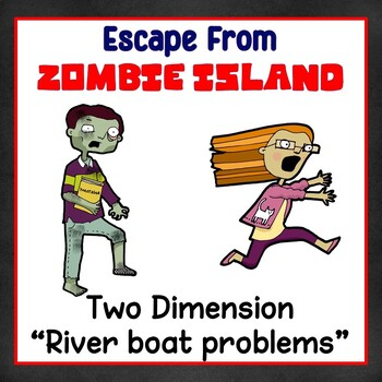 Motion in Two Dimensions Activity:  Escape From Zombie Island with CER