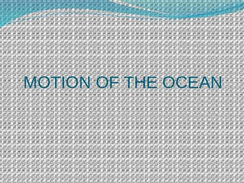 Motion of the Ocean