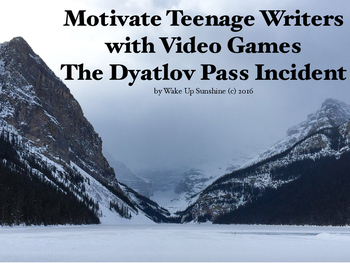 Motivate Teenage Writers with Video Games: The Dyatlov Pass Incident