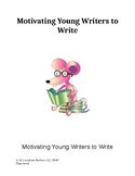 Motivating Young Writers to Write