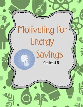 Motivating for Energy Savings - Grades 4-8