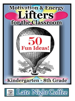 Motivation & Energy Lifters for the Classroom-50 Ideas for K-8