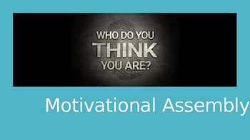 Motivational Assembly: Who Do YOU Think You Are?