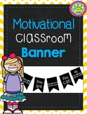 Motivational Classroom Banner/ Decor