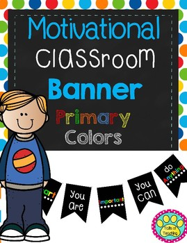 Motivational Classroom Banner/ Decor in PRIMARY COLORS
