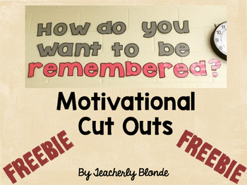 """FREEBIE Motivational Cut Out Cut Out """"How do you want to be remembered?"""""""