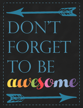 Motivational - Don't Forget to be Awesome Classroom Signs