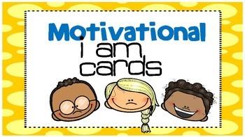 Motivational I Am cards to Encourage Great Behavior!