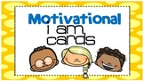 Motivational I Am cards to Encourage Great Behavior!