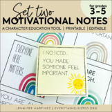 Motivational Notes: Set Two | Positive Notes for Students | Encourage | Editable