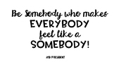Motivational Poster: Be Somebody Who Quote