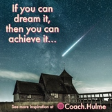 """Motivational Poster by Coach Hulme - """"If you can dream it,"""