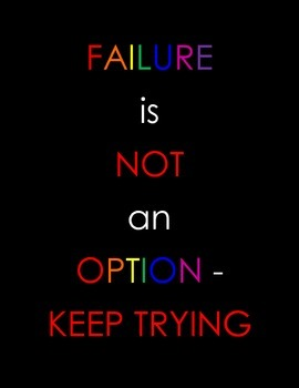 Motivational Posters - Failure is not an Option