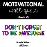 Don't Forget to be Awesome Motivational Quote Letters
