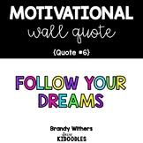 Follow Your Dreams Motivational Quote Letters