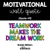 Teamwork Makes the Dream Work Motivational Quote Letters