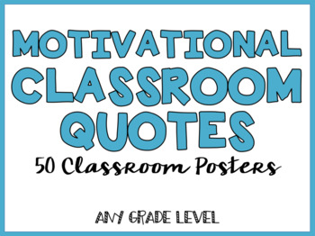 Motivational Quotes: Classroom Posters (50 Quotes)