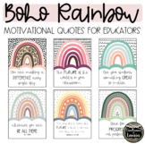 Motivational Quotes for Educators: BOHO Rainbow Posters