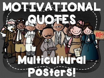 Inspirational Quotes in Multicultural Posters - Great for Black History Month!