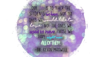 Motivational Teacher Quote from Dr. Kevin Maxwell
