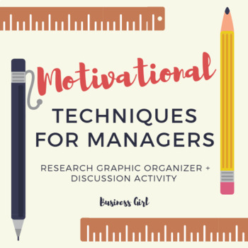 Motivational Techniques for Managers (Research Graphic Organizer + Discussion)
