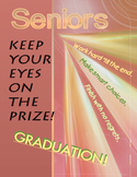 Motivational poster: Seniors - Keep Your Eyes on the Prize! Graduation!