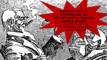 Motives for U.S. Imperialism: An Inquiry-Based, Primary So