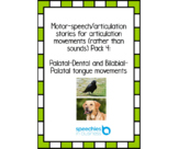 Motor-speech stories Pack 4: Palatal-Palatal, Palatal-Dental, Bilabial-Palatal