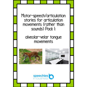 Motor-speech stories for articulation movements pack 1: alveolar-velar