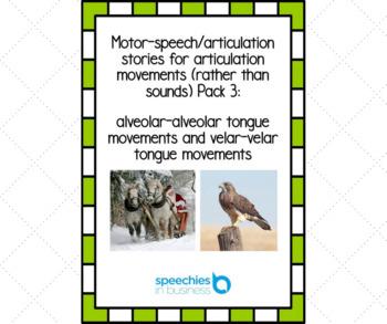 Motor-speech stories for articulation movements pack 3: alveolar and velar