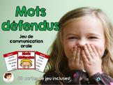 Mots défendus - jeu de communication orale/Oral communication