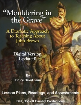 """Mouldering in the Grave"" A Dramatic Approach to Teaching About John Brown"