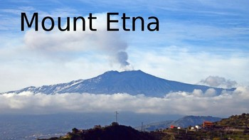 Mount Etna - Power Point information facts history eruptions overview
