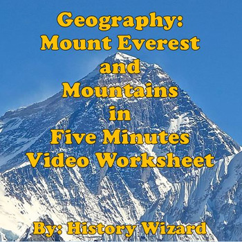 Geography: Mount Everest and Mountains in Five Minutes Video Worksheet