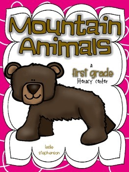 Mountain Animals - A First Grade Literacy Center