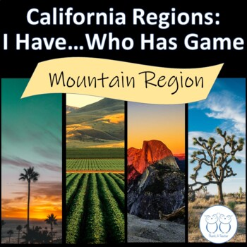 Mountain : California Region I Have Who Has? Game
