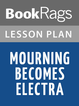 Mourning Becomes Electra Lesson Plans
