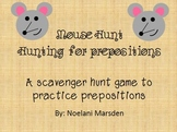 Mouse Hunt-- A preposition scavenger hunt