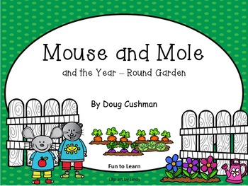 Mouse & Mole and the Year-Round Garden ~ 41 pgs of Common Core Activities