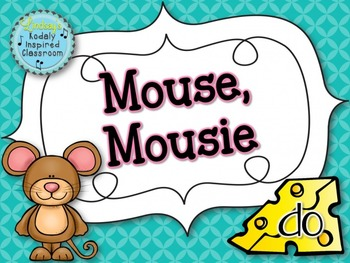 Mouse, Mousie: A song for teaching ta rest and do