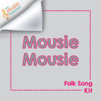 Mouse Mousie   Folk Song Kit