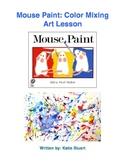 Mouse Paint: Color Mixing Art Lesson!