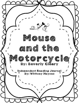 Mouse and Motorcycle - Independent Reading Journal