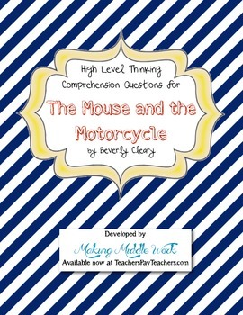 Mouse and the Motorcycle High Level Comprehension Questions & Writing